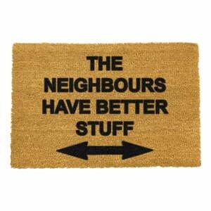 Rohožka z prírodného kokosového vlákna Artsy Doormats Neighbours Have Better Stuff, 40 x 60 cm