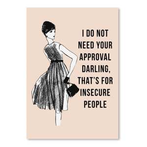 Plagát Americanflat I Do Not Need Your Approval, 30×42cm